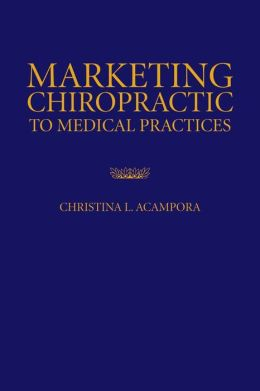 Marketing Chiropractic To Medical Practices