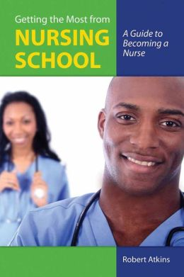 Getting The Most From Nursing School: A Guide To Becoming A Nurse