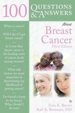 100 Questions & Answers About Breast Cancer