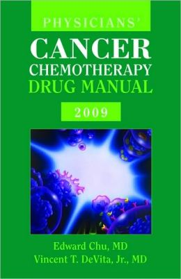 Physician's Cancer Chemotherapy Drug Manual 2009