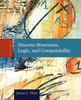 DISCRETE STRUCTURES,LOGIC+COMPUTABILITY