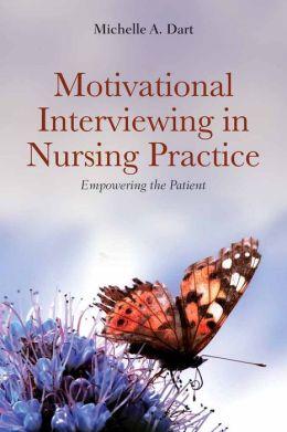 Motivational Interviewing In Nursing Practice: Empowering The Patient