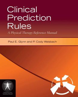 Clinical Prediction Rules: A Physical Therapy Reference Manual