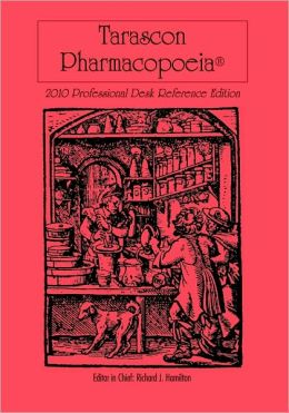 Tarascon Pharmacopoeia 2010 Professional Desk Reference Edition