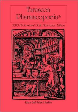 Tarascon Pharmacopoeia 2010 Professional Desk Reference Edition