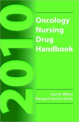 2010 Oncology Nursing Drug Handbook