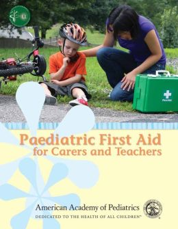 Paediatric First Aid For Carers And Teachers (Paedfacts)