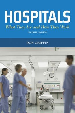 Hospitals: What They Are And How They Work