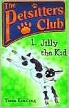 Jilly the Kid (Petsitters Club Series)