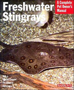 Freshwater Stingrays: A Complete Pet Owner's Manual