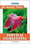 All About Tropical Fish Keeping (All about Your Pet)