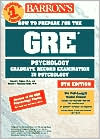GRE Psychology: How to Prepare for the Graduate Record Examination in Psychology