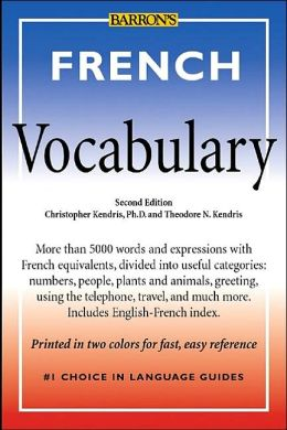 French Vocabulary: A Dictionary of Basic Words, Phrases, and Expressions, with English Equivalents Arranged by Topics, with an Easy Guide