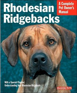 Complete Pet Owner's Manual: Rhodesian Ridgebacks