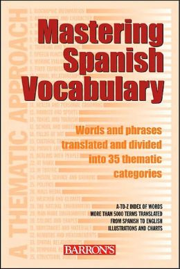 Mastering Spanish Vocabulary: A Thematic Approach (Mastering Vocabulary)