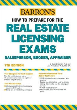 How to Prepare for the Real Estate Licensing Exams: Salesperson, Broker, Appraiser