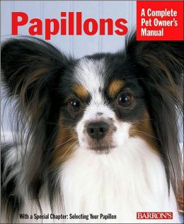 Complete Pet Owner's Manual: Papillons