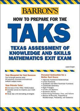 How to Prepare for the TAKS Math: Texas High School Exit Exam