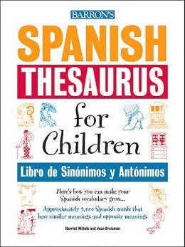 Spanish Thesaurus for Children: Libro de Sinonimos y Antonimos