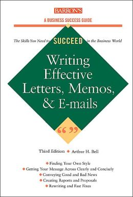 Writing Effective Letters, Memos, and E-mails (A Barron's Business Success)