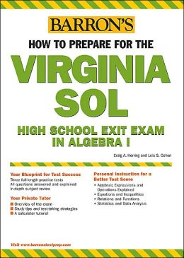 How to Prepare for the Virginia SOL: High School Exit Exam in Algebra I