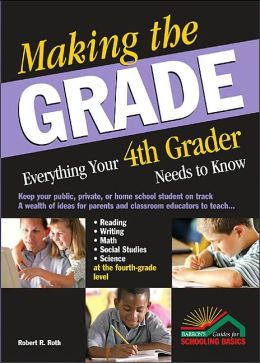 Making the Grade: Everything Your 4th Grader Needs to Know
