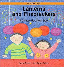 Lanterns and Firecrackers: A Chinese New Year's Story