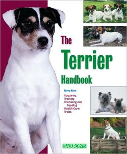 The Terrier Handbook (Barron's Pet Handbooks Series)