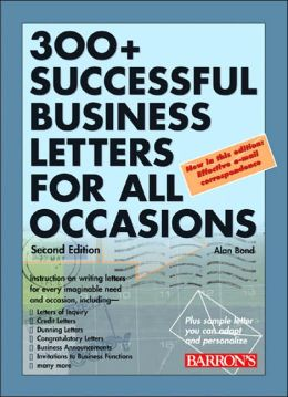 300 Successful Business Letters For All Occasions By Alan