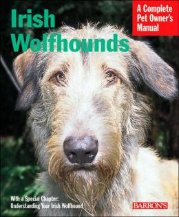 Irish Wolfhounds (Barron's Complete Pet Owner's Manuals Series)