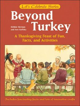 Beyond Turkey, A Thanksgiving Feast of Fun, Facts & Activitites