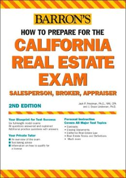 How to Prepare for the California Real Estate Exam: Salesperson, Broker, Appraiser