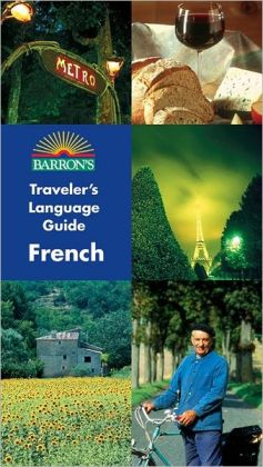 Barron's Traveler's Language Guide: French