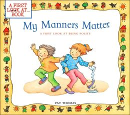 My Manners Matter: A First Look at Being Polite