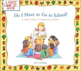 Do I Have to Go to School?: A First Look at Starting School