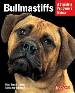 Bullmastiffs: Everything about Their Ancestry, Behavior, Care, Nutrition, and Training