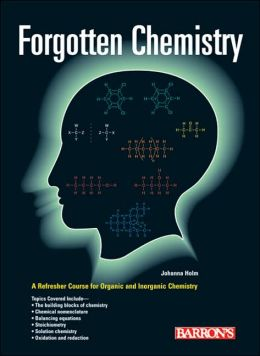Forgotten Chemistry: A Refresher Course