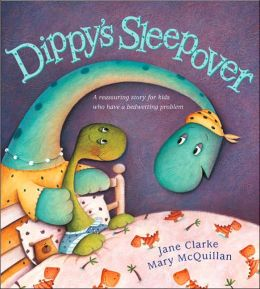 Dippy's Sleepover: A Reassuring Story for Kids Who Have a Bedwetting Problem