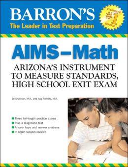 Barron's AIMS-Math: Arizona's Instrument to Measure Standards, HS Exit Exam