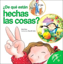 De que estan hechas las cosas (What Are Things Made of?) (Spanish Edition)
