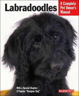 Labradoodles: Everything about Purchase, Care, Nutrition, Behavior, and Training