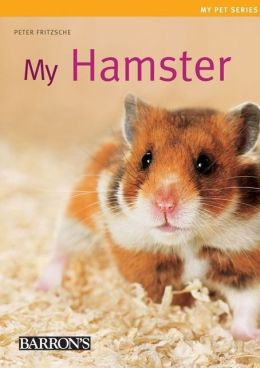 My Hamster: My Pet Series