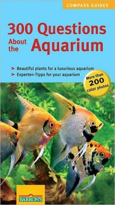 300 Questions about the Aquarium: Compass Guides