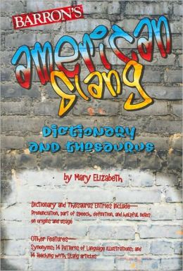 Barron's American Slang Dictionary and Thesaurus