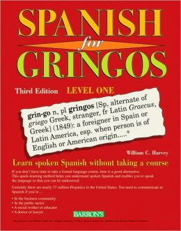 Spanish for Gringos, Level 1 - 3rd Edition