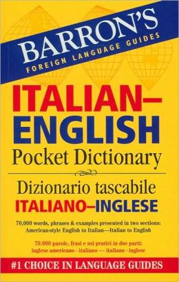 Italian-English Pocket Dictionary / Dizionario tascabile Italiano-Inglese (Barron's Pocket Bilingual Dictionaries Series)