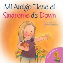 My Friend Has Down Syndrome (Let's Talk About It) Jennifer Moore-Mallinos and Marta Fabrega