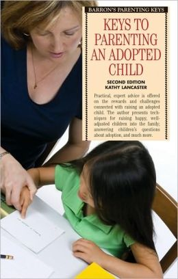 Keys to Parenting an Adopted Child, 2nd Edition (Barron's Parenting Keys Series)