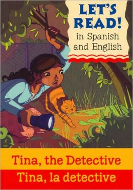 Tina the Detective/Tina la detective: Spanish/English Edition (Let's Read! Series)