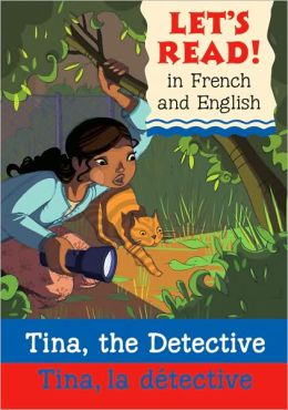 Tina the Detective/Tina la detective: French/English Edition (Let's Read! Series)